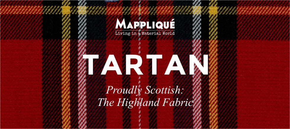 Tartan - Proudly Scottish: The Highland Fabric - Mappliqué
