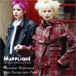 Tartan - Proudly Scottish: The Highland Fabric - Mappliqué - Vivienne Westwood puts Tartan into Punk